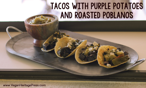 Tacos with Purple Potatoes and Roasted Poblanos from Vegan Tacos by Jason Wyrick