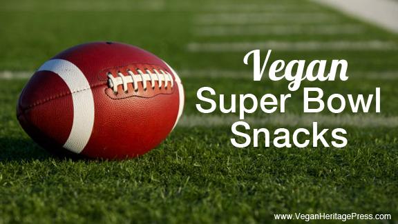Six Vegan Snacks for Super Bowl Sunday