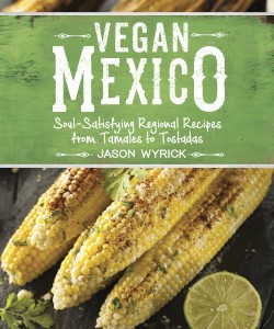 Vegan Mexico by Jason Wyrick