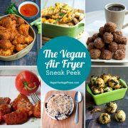 The Vegan Air Fryer Sneak Peek