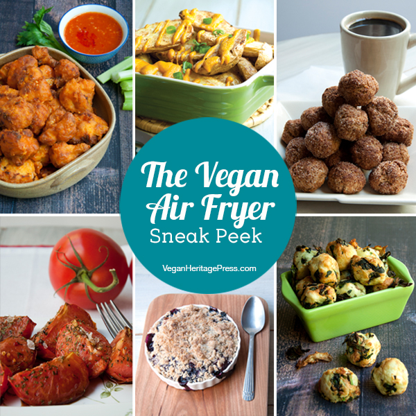 The Vegan Air Fryer Sneak Peek